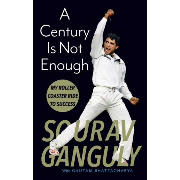 A Century is Not Enough book - Sourav Ganguly