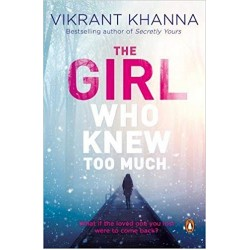 The Girl Who Knew Too Much : What if the Loved One You Lost Were to Come Back?  (Paperback, Vikrant Khanna)
