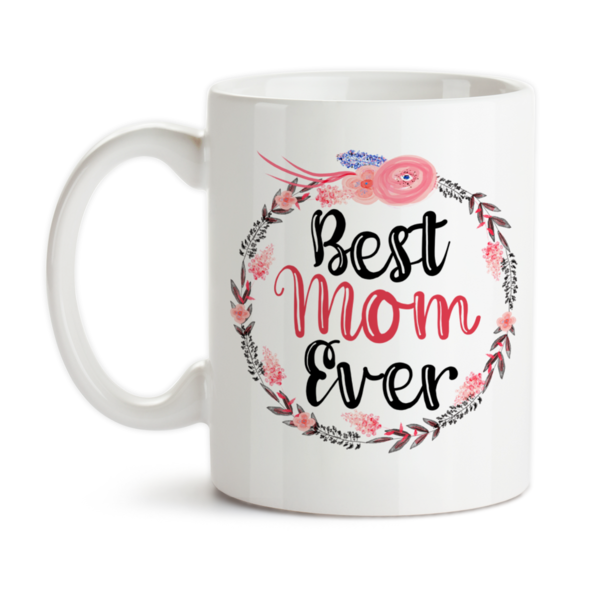 Personalized Printed Mug  - Best Mom Ever