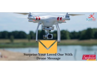Surprise Your Loved One With Drone Message